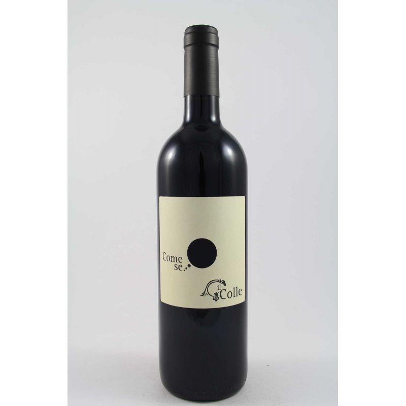Il Colle - Come Se 2005 Ml. 750 Divine Golosità Toscane